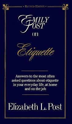 Emily Post on Etiquette by Post, Elizabeth L.