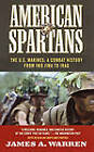American Spartans: The U.S. Marines: A Combat History from Iwo Jima to Iraq by James A. Warren (Paperback, 2010)