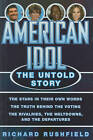 American Idol: The Untold Story by Richard Rushfield (Hardback, 2011)