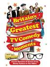 Britain'S Greatest Tv Comedy Moments by Louis Barfe (Hardback, 2012)