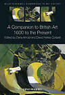 A Companion to British Art: 1600 to the Present by John Wiley and Sons Ltd (Hardback, 2013)