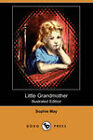 Little Grandmother (Illustrated Edition) (Dodo Press) by Sophie May (Paperback, 2008)