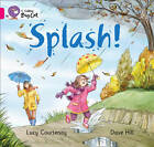 Splash: Band 01b/Pink B by Lucy Courtenay (Paperback, 2011)