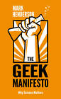 The Geek Manifesto: Why Science Matters by Mark Henderson (Paperback, 2012)