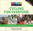 Knack Cycling for Everyone: A Guide to Road, Mountain, and Commuter Biking by Jilayne Lovejoy, Leah Garcia (Paperback, 2010)