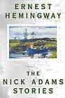 The Nick Adams Stories by Ernest Hemingway (Paperback, 1981)