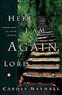 Here I am Again, Lord: Confessions of a Slow Learner by Carole Mayhall (Paperback)