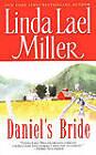 Daniel's Bride by Linda Lael Miller (Paperback, 2010)