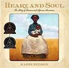 Heart and Soul: The Story of America and African Americans by Kadir Nelson (Hardback, 2011)