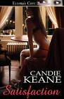 Satisfaction by Candie Keane (Paperback / softback, 2010)