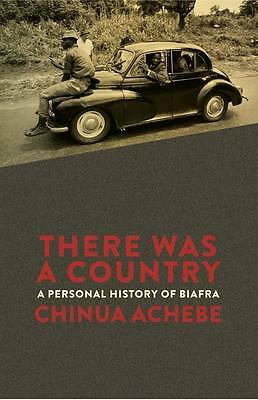 There Was a Country: A Personal History of Biafra, Achebe, Chinua, Excellent Boo
