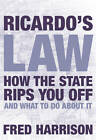 Ricardo's Law: House Prices and the Great Tax Clawback Scam by Fred Harrison (Hardback, 2006)