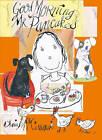 Good Morning Mr Pancakes by Chris McKimmie (Hardback, 2011)