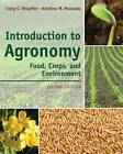 Introduction to Agronomy: Food, Crops, and Environment by Craig C. Sheaffer, Kristine M. Moncada (Hardback, 2011)