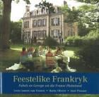 Feestelike Frankryk: Fabels En Geregte Uit Die Franse Platteland by Anet Pienaar, Louis Janse van Vuuren, Hardy Olivier (Paperback, 2010)