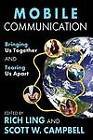 Mobile Communication: Bringing Us Together and Tearing Us Apart by Scott W. Campbell (Paperback, 2012)
