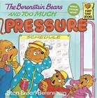 The Berenstain Bears and Too Much Pressure by Jan Berenstain, Stan Berenstain (Paperback, 1994)