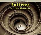 Patterns at the Museum by Tracey Steffora (Paperback, 2012)