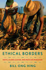 Ethical Borders: NAFTA, Globalization, and Mexican Migration by Bill Ong Hing (Paperback, 2010)