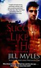 Succubi Like it Hot by Jill Myles (Paperback, 2010)
