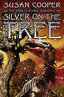 Silver on the Tree by Susan Cooper (Hardback, 1977)