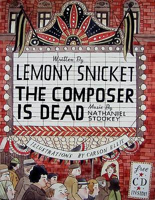 The Composer Is Dead by Snicket, Lemony Hardback book, 2009