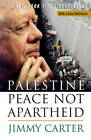 Palestine Peace Not Apartheid by President Jimmy Carter (Paperback, 2007)