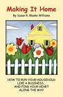 Making It Home: How to Run Your Household Like a Business...and Find Your Heart Along the Way by Susan R Blaske Williams (Paperback / softback, 2009)