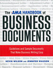 The AMA Handbook of Business Documents: Guidelines and Sample Documents That Make Business Writing Easy by Jennifer Wauson, Kevin Wilson (Paperback, 2011)