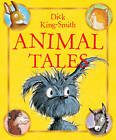 Animal Tales by Dick King-Smith (Paperback, 2012)