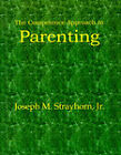 The Competence Approach to Parenting by Joseph M Strayhorn (Paperback / softback, 2001)
