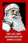 The Life and Adventures of Santa Claus by Amelia C. Houghton (Paperback, 2006)