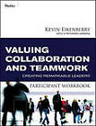Valuing Collaboration and Teamwork Participant Workbook: Creating Remarkable Leaders by Kevin Eikenberry (Paperback, 2010)