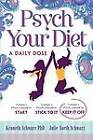 Psych Your Diet: A Daily Dose: v. 3: Psych Yourself to KEEP IT OFF by Kenneth Schwarz, PhD. (Paperback, 2010)