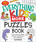 The Everything Kids' More Puzzles Book: From Mazes to Hidden Pictures and Hours of Fun in Between! by Scot Ritchie (Paperback, 2010)