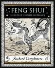 Feng Shui: Secrets of Chinese Geomancy by Richard Creightmore (Hardback, 2012)