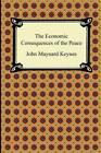 The Economic Consequences of the Peace by John Maynard Keynes (Paperback / softback, 2011)