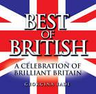 Best of British: A Celebration of Brilliant Britain by Georgina Eade (Hardback, 2008)