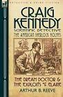 Craig Kennedy-Scientific Detective: Volume 2-The Dream Doctor & the Exploits of Elaine by Arthur Benjamin Reeve (Hardback, 2010)