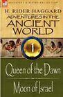 Adventures in the Ancient World: 1-Queen of the Dawn & Moon of Israel by Sir H Rider Haggard (Hardback, 2009)