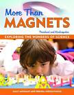 More Than Magnets: Exploring the Wonders of Science in Preschool and Kindergarten by Brenda Heironymus, Sally Moomaw (Paperback, 1997)
