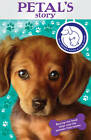 Battersea Dogs & Cats Home: Petal's Story by Battersea Dogs & Cats Home (Paperback, 2012)