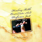 Healing Bible Ointments And Perfumes Just For You by Melissa Z. Johnson (Paperback, 2011)