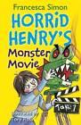 Horrid Henry's Monster Movie: Book 21 by Francesca Simon (Paperback, 2012)