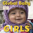 Global Baby Girls by The Global Fund for Children (Hardback, 2013)