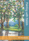 Art Handbooks: Painting with Pastels by Peter Coombs (Paperback, 2012)