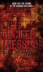 The Lucifer Messiah by Frank Cavallo (Paperback, 2006)