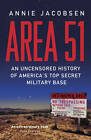 Area 51: An Uncensored History of America's Top Secret Military Base by Annie Jacobsen (Paperback, 2012)