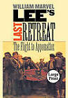 Lee's Last Retreat: The Flight to Appomattox by William Marvel (Paperback, 2009)