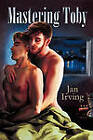 Mastering Toby by Jan Irving (Paperback / softback, 2010)